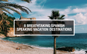 spanish speaking countries, vacation in spanish country, learn to speak spanish, guided meditation app, language app, become fluent in spanish