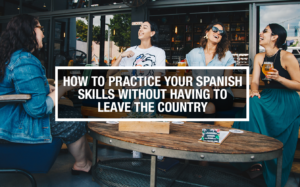 practice spanish skills, learn spanish, how to learn spanish online, how to speak spanish, spanish language apps