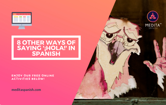 8 OTHER WAYS OF SAYING '¡HOLA!' IN SPANISH