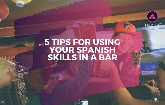 5 tips for using your spanish skills in a bar