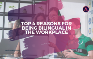top 4 reasons for being bilingual in the workplace