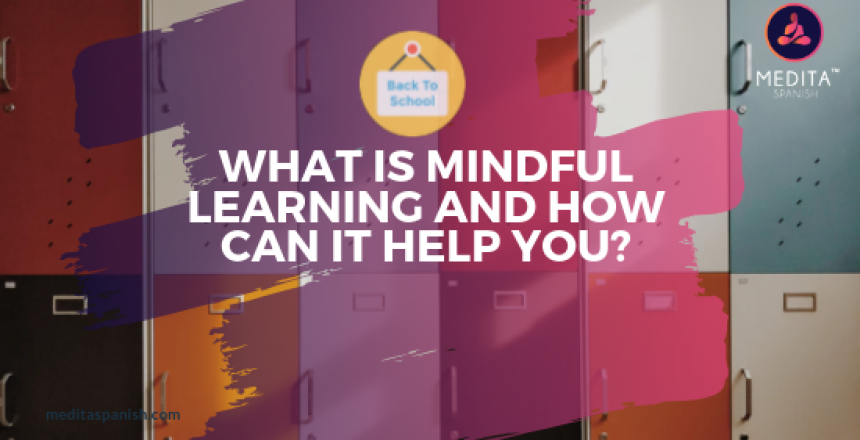 Back to School: What Is Mindful Learning and How Can It Help You?