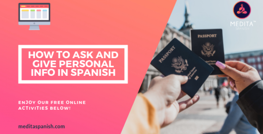 HOW TO ASK AND GIVE PERSONAL INFO IN SPANISH